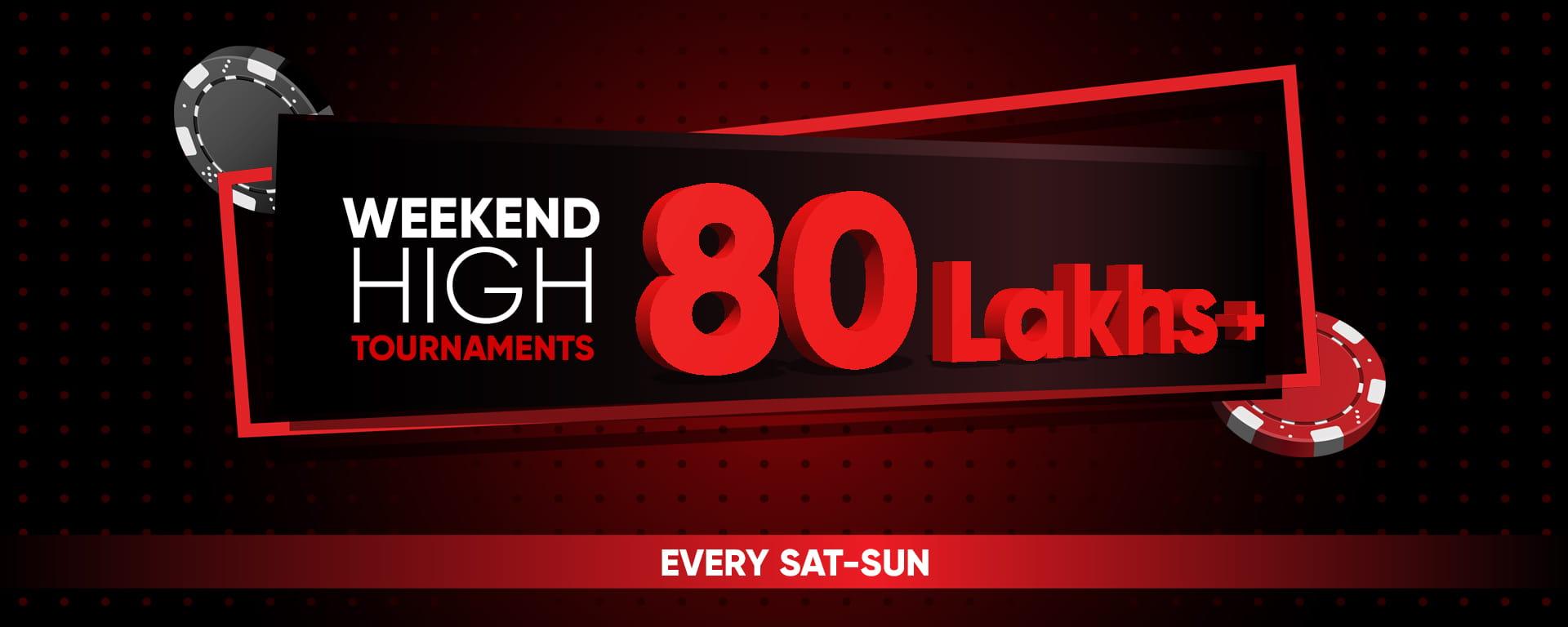 Weekend High Poker Tournaments